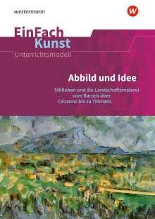 Florian Adler: Abbild und Idee: Jahrgangsstufen 11 - 13. EinFach Kunst, 1 Buch und 1 Diverse