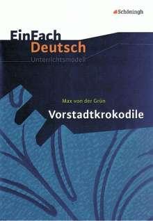 Max von der Grün: Vorstadtkrokodile. EinFach Deutsch Unterrichtsmodelle, Buch