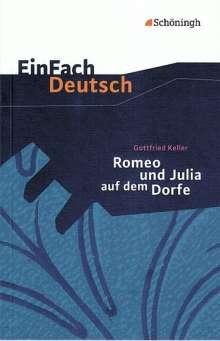 Gottfried Keller: Romeo und Julia auf dem Dorfe. EinFach Deutsch Textausgaben, Buch