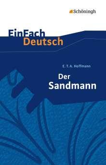 Ernst Theodor Amadeus Hoffmann: Der Sandmann. EinFach Deutsch Textausgaben, Buch