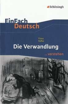 Franz Kafka: Die Verwandlung. EinFach Deutsch ...verstehen, Buch