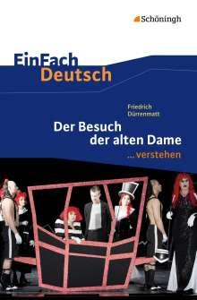 Friedrich Dürrenmatt: Der Besuch der alten Dame. EinFach Deutsch ...verstehen, Buch