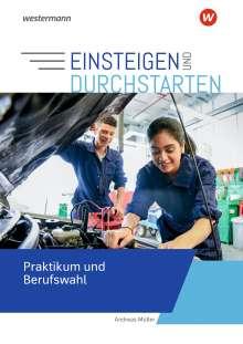 Andreas Müller: Einsteigen und durchstarten. Praktikum und Berufswahl, Buch
