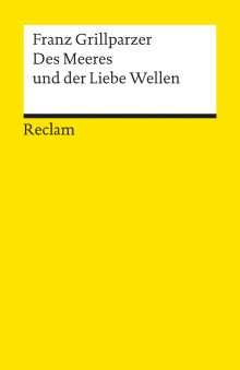 Franz Grillparzer: Des Meeres und der Liebe Wellen, Buch