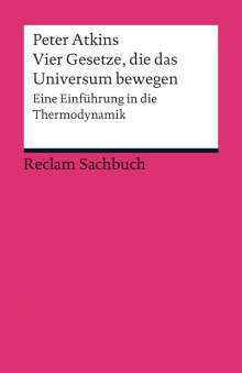 Peter Atkins: Vier Gesetze, die das Universum bewegen, Buch