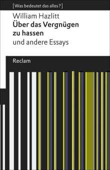 William Hazlitt: Über das Vergnügen zu hassen und andere Essays, Buch