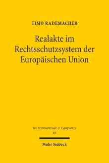 Timo Rademacher: Realakte im Rechtsschutzsystem der Europäischen Union, Buch