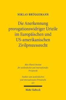 Niklas Brüggemann: Die Anerkennung prorogationswidriger Urteile im Europäischen und US-amerikanischen Zivilprozessrecht, Buch