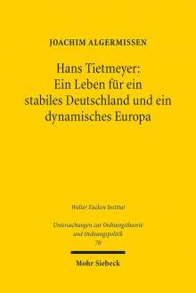 Joachim Algermissen: Hans Tietmeyer: Ein Leben für ein stabiles Deutschland und ein dynamisches Europa, Buch