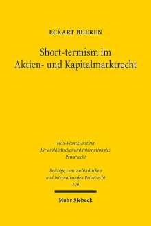 Eckart Bueren: Short-termism im Aktien- und Kapitalmarktrecht, Buch
