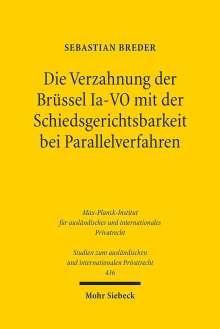 Sebastian Breder: Die Verzahnung der Brüssel Ia-VO mit der Schiedsgerichtsbarkeit bei Parallelverfahren, Buch