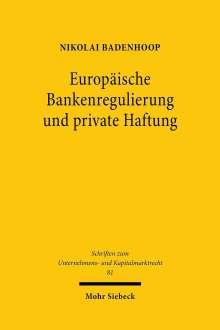 Nikolai Badenhoop: Europäische Bankenregulierung und private Haftung, Buch