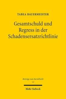 Tabea Bauermeister: Gesamtschuld und Regress in der Schadensersatzrichtlinie, Buch