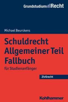 Michael Beurskens: Schuldrecht Allgemeiner Teil - Fallbuch, Buch