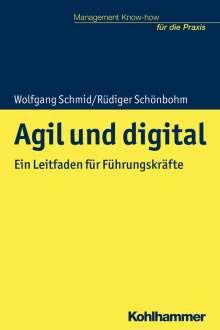 Wolfgang Schmid: Agil und digital, Buch