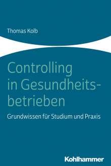 Thomas Kolb: Controlling in Gesundheitsbetrieben, Buch