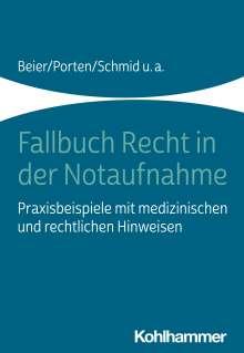 Michael Beier: Fallbuch Recht in der Notaufnahme, Buch