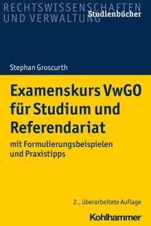 Stephan Groscurth: Examenskurs VwGO für Studium und Referendariat, Buch