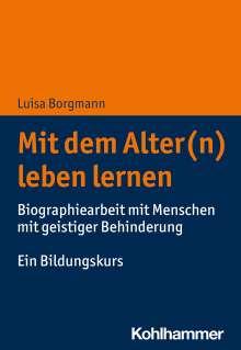 Luisa Borgmann: Mit dem Alter(n) leben lernen, Buch