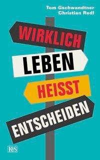 Christian Redl: Wirklich leben heißt entscheiden, Buch
