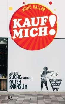 Nunu Kaller: Kauf mich!, Buch