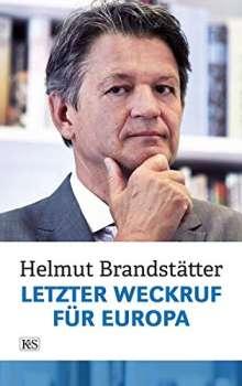 Helmut Brandstätter: Letzter Weckruf für Europa, Buch
