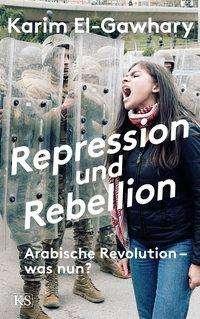 Karim El-Gawhary: Repression und Rebellion, Buch