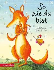 Debi Gliori: So wie du bist, Buch