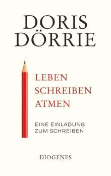 Doris Dörrie: Leben, schreiben, atmen, Buch