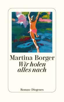 Martina Borger: Wir holen alles nach, Buch