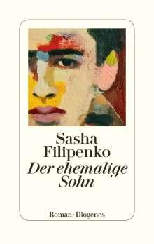 Sasha Filipenko: Der ehemalige Sohn, Buch
