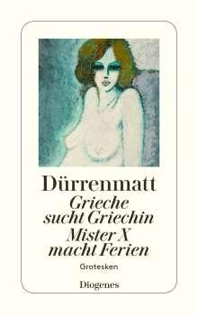 Friedrich Dürrenmatt: Grieche sucht Griechin. Mister X macht Ferien. Nachrichten über den Stand des Zeitungswesens in der Steinzeit, Buch