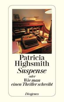 Patricia Highsmith: Suspense oder Wie man einen Thriller schreibt, Buch