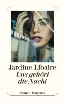 Jardine Libaire: Uns gehört die Nacht, Buch