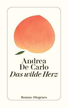 Andrea De Carlo: Das wilde Herz, Buch