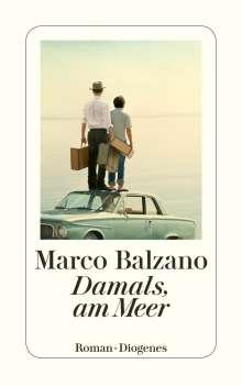 Marco Balzano: Damals, am Meer, Buch