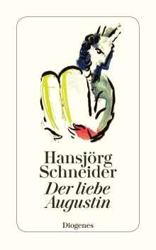 Hansjörg Schneider: Der liebe Augustin, Buch