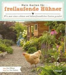 Jessi Bloom: Mein Garten für freilaufende Hühner, Buch