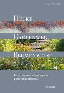 Bruno P. Kremer: Hecke, Gartenweg und Blumenwiese, Buch