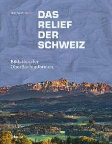 Herbert Bühl: Das Relief der Schweiz, Buch