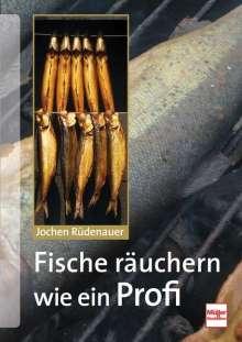 Jochen Rüdenauer: Fische räuchern wie ein Profi, Buch