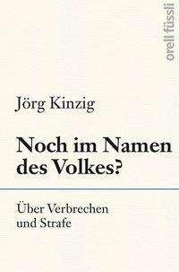 Jörg Kinzig: Noch im Namen des Volkes?, Buch