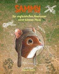 Henry Cole: Sammy - Die unglaublichen Abenteuer einer kleinen Maus, Buch