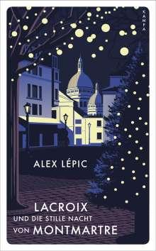 Alex Lépic: Lacroix und die stille Nacht von Montmartre, Buch