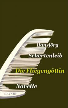 Hansjörg Schertenleib: Die Fliegengöttin, Buch