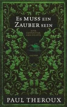 Paul Theroux: Es muss ein Zauber sein, Buch