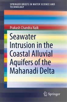 Prakash Chandra Naik: Seawater Intrusion in the Coastal Alluvial Aquifers of the Mahanadi Delta, Buch