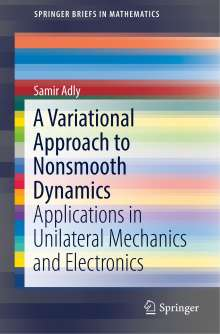 Samir Adly: A Variational Approach to Nonsmooth Dynamics, Buch