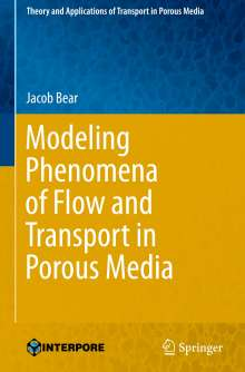 Jacob Bear: Modeling Phenomena of Flow and Transport in Porous Media, Buch