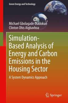 Clinton Ohis Aigbavboa: Simulation-Based Analysis of Energy and Carbon Emissions in the Housing Sector, Buch